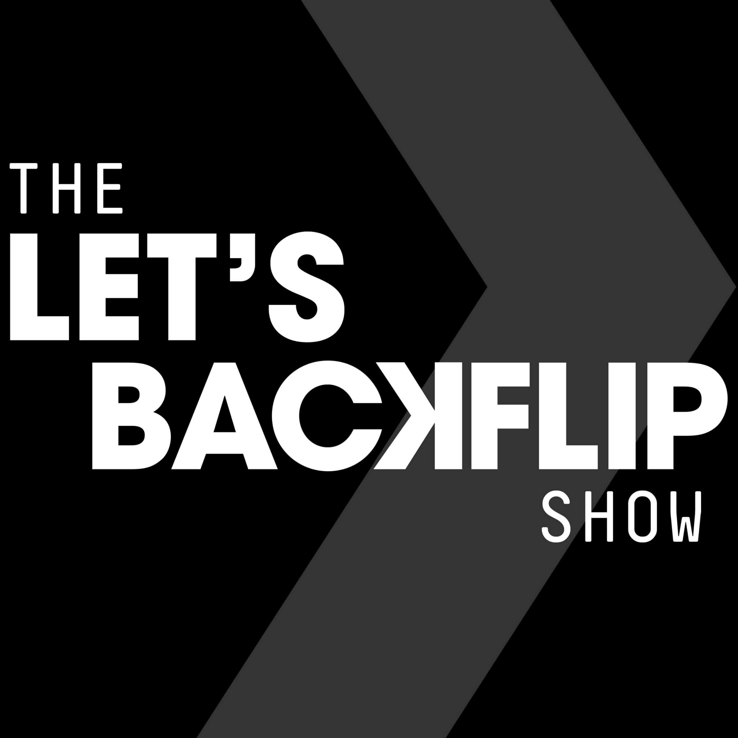 The Let's Backflip Show